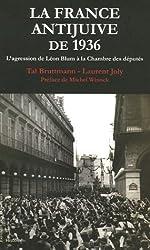 La France antijuive de 1936 : L'agression de Léon Blum à la Chambre des députés