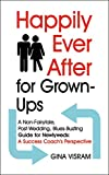Happily Ever After for Grown-Ups: A Non-Fairytale, Post-Wedding, Blues-Busting Guide for Newlyweds: A Coach's Perspective (English Edition)