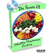 AN ENHANCED CD GUIDE THE SECRETS OF HEALTHY VEGETARIAN COOKING WITH LOADS OF GREAT RECIPES