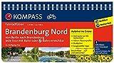Brandenburg Nord, von Berlin nach Brandenburg: Fahrradführer mit Routenkarten im optimalen Maßstab. (KOMPASS-Fahrradführer, Band 6012)