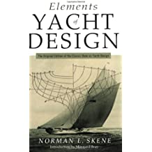 Elements of Yacht Design: The Original Edition of the Classic Book on Yacht Design (Seafarer Books)