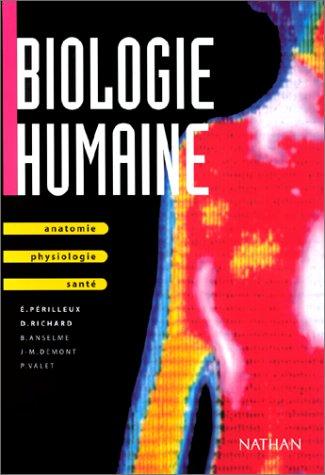 Biologie humaine : Anatomie, physiologie, santé par Collectif