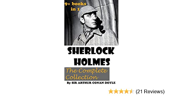 Sherlock Holmes The Complete Collection Including All 9 Books In Sherlock Holmes Series English Edition