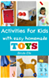 Activities For Kids with Homemade Toys: Easy Projects Using only Household Items