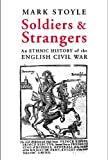 Soldier and Strangers: An Ethnic History of the English Civil War