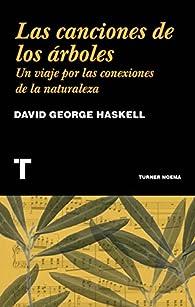 Las canciones de los árboles par David George Haskell