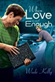 When Love Is Not Enough (Unconditional Love Book 1)