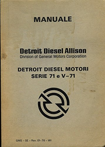 Detroit Diesel Motor Serie (Manuale. Detroit Diesel Allison. Serie '71' e 'V-71'. Detroit Diesel. Motori.)