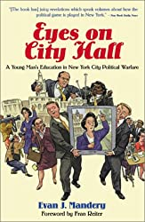 { [ EYES ON CITY HALL: A YOUNG MAN'S EDUCATION IN NEW YORK CITY POLITICAL WARFARE ] } By Mandery, Evan J (Author) Mar-13-2001 [ Paperback ]