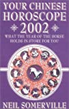 Your Chinese Horoscope for 2002: What the year of the horse holds in store for you