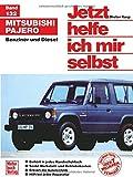 Mitsubishi Pajero: Benziner und Diesel //  Reprint der 1. Auflage 1988 (Jetzt helfe ich mir selbst) -