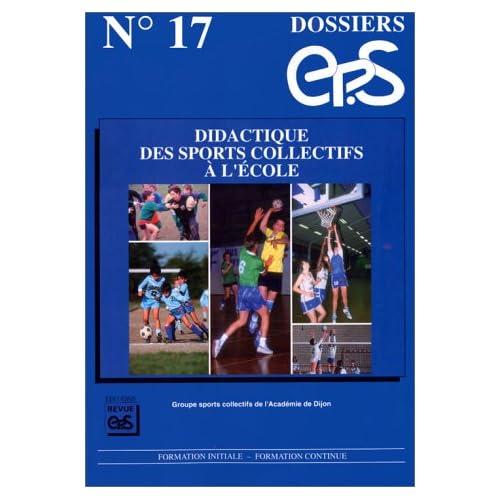 Didactique des sports collectifs à l'école : Éducation physique et sport, formation initiale, formation continue