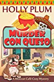 Murder Con Queso (A Mexican Cafe Cozy Mystery Series Book 7)
