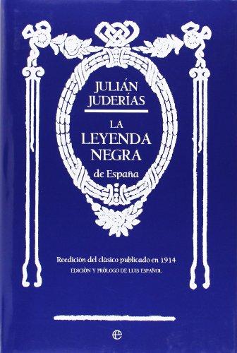 La Leyenda Negra (Historia) por Julián Juderías y Loyot