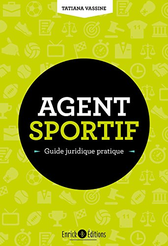 Agent sportif : guide juridique pratique par From Enrick B. Editions