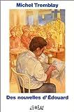 Des nouvelles dÉdouard (Collection Roman québécois)