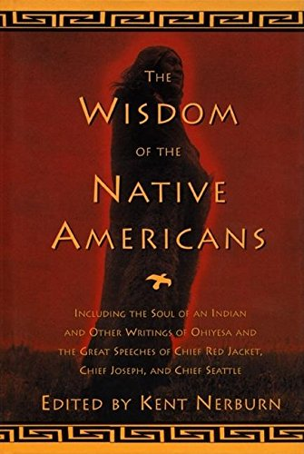 The Wisdom of the Native Americans (Religion and Spirituality)
