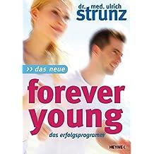 Das Neue Forever Young: Das Erfolgsprogramm