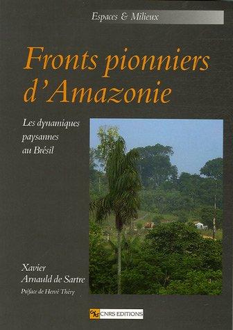 Fronts pionniers d'Amazonie : Les dynamiques paysannes au Brésil
