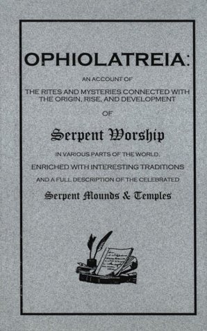 Ophiolatreia: An Account of the Rites and Mysteries Connected With the Origin, Rise and Development of Serpent Worship por Hargrave Jennings