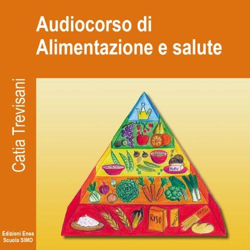 Audiocorso di Alimentazione e salute  Audiolibri