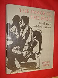 The Image of the Poet: British Poets and Their Portraits