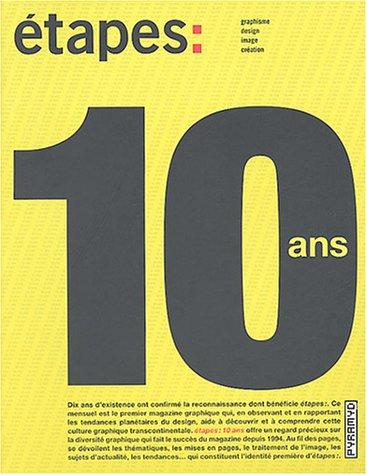 Étapes : 10 ans : Graphisme - Design - Image - Création par Pierre Ponant, Tching Kanehisa, Guillaume Frauly, Bénédicte Le Guérinel, Collectif