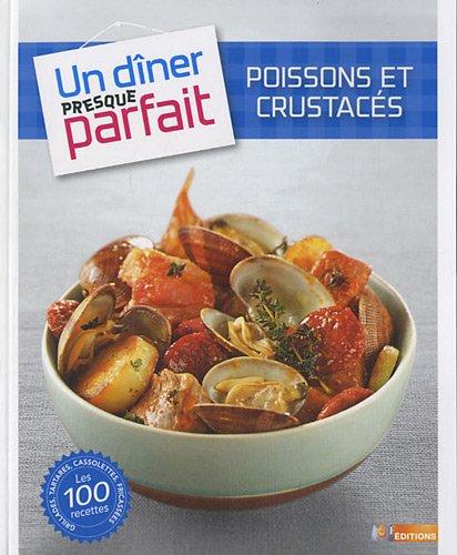 UN DINER PRESQUE PARFAIT POISSONS CRUSTACES par M6 Editions