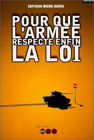 Pour que l'armée respecte enfin la loi par Michel Bavoil