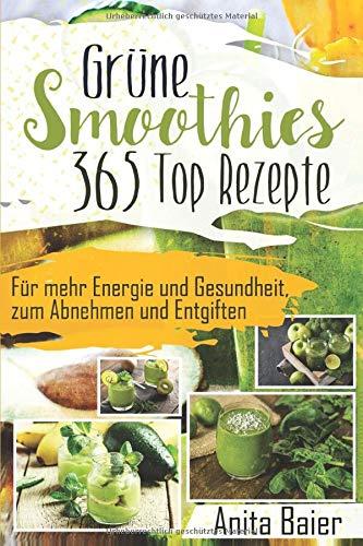 Grüne Smoothies: 365 Top Rezepte (Diabetiker Kindle-bücher)