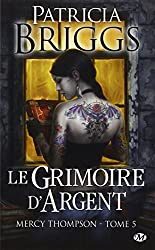 Mercy Thompson, Tome 5: Le Grimoire d'Argent