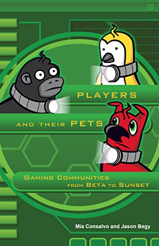 Players and Their Pets: Gaming Communities from Beta to Sunset (English Edition) (Beta-gaming-computer)