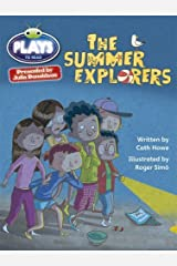 Julia Donaldson Plays the Summer Explorers: Grey/3a-4c (BUG CLUB): Written by Cath Howe, 2013 Edition, (1st Edition) Publisher: Pearson Education [Paperback] Paperback