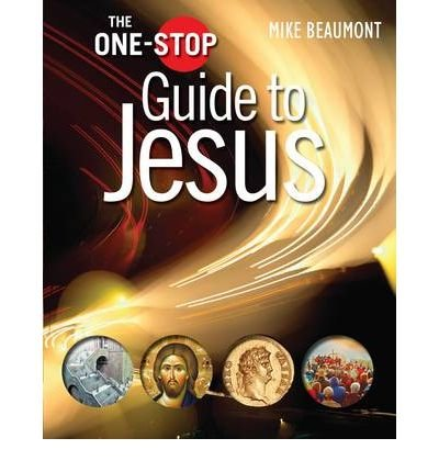 [(The One-Stop Guide to Jesus )] [Author: Mike Beaumont] [Nov-2010]