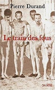 Le train des fous par Pierre Durand