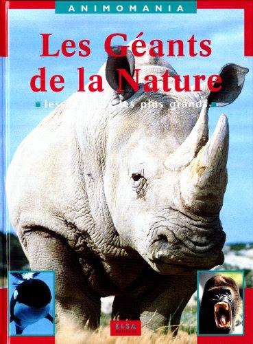 LES GEANTS DE LA NATURE. Les animaux les plus grands