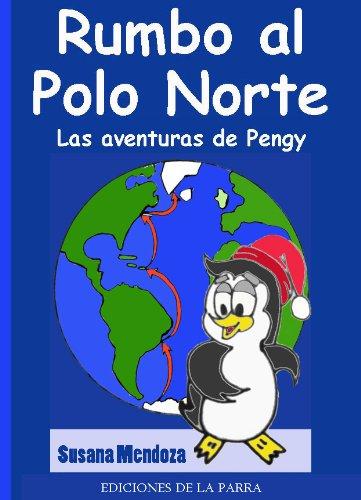 Rumbo al Polo Norte (Serie Cuentos Infantiles nº 1) eBook: Elvia ...