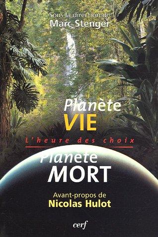 Planète vie Planète mort : L'heure des choix