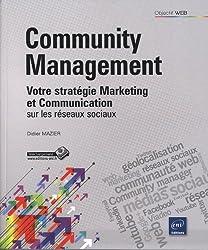 Community Management - Votre stratégie Marketing et Communication sur les réseaux sociaux