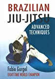 Brazilian Jiu-Jitsu: Advanced Techniques