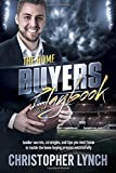 The Home Buyers Playbook: Insider secrets, strategies, and tips you must know to tackle the home buying process successfully