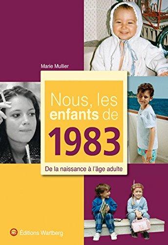 Nous, les enfants de 1983 : De la naissance à l'âge adulte par Marie Mullier