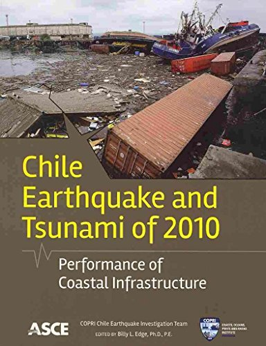 [(Chile Earthquake and Tsunami of 2010 : Performance of Coastal Infrastructure)] [Edited by Ph.D. Billy L. Edge] published on (May, 2013)