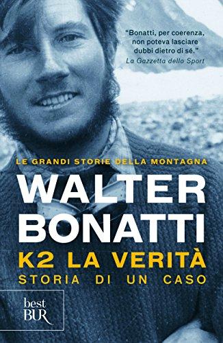 K2. La verità. Storia di un caso. Ediz. illustrata (Best BUR) por Walter Bonatti