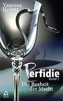 Perfidie: Die Bosheit der Macht (Thriller)