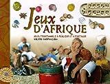 Jeux d'Afrique : jeux traditionnels à réaliser et à partager | Karpouchko, Valérie. Auteur
