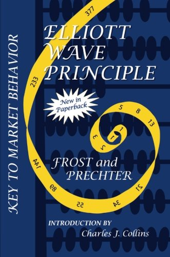 Elliott Wave Principle: Key to Market Behavior: 20th Anniversary Edition (Wiley Trading Advantage (Hardcover))