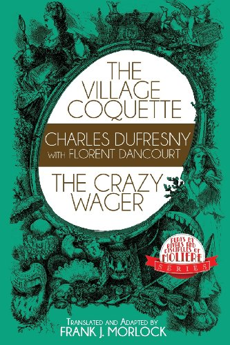 The Village Coquette & The Crazy Wager: Two Plays