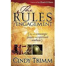 Rules Of Engagement: The Art of Strategic Prayer and Spiritual Warfare (English Edition)