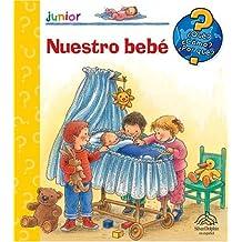 Que? Como? Por Que? Nuestro Bebe / What? How? Why? Our Baby (Junior (Silver Dolphin))